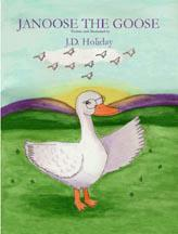 Janoose the Goose: A children's picture book for ages three to eight